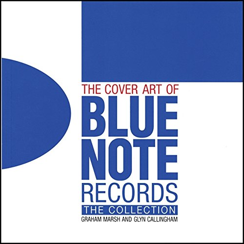 The Cover Art of Blue Note Records: The Collection por Graham Marsh