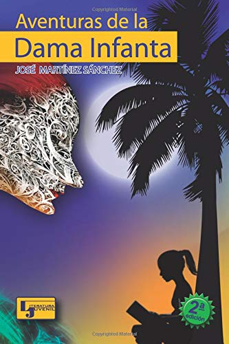 Aventuras de la dama infanta 2da edición por Sr. Jose Martinez Sanchez J.M