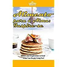 Alimento para a Alma: Inspire-se (Portuguese Edition)