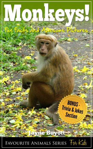 Monkeys ! Fun Facts and Awesome Pictures (Favourite Animals Series For Kids Book 1) (English Edition)