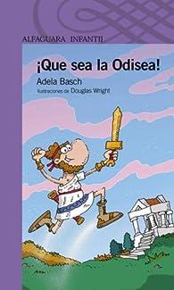 ¡Que sea la Odisea! par Adela Basch