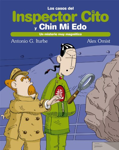 9. Un misterio magnético (LOS CASOS DEL INSPECTOR CITO Y SU AYUDANTE CHIN MI EDO) por Antonio González Iturbe