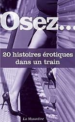 Osez 20 histoires érotiques dans un train (Osez 20 histoires de sexe)