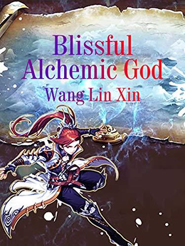 Blissful Alchemic God: Volume 2 (English Edition)