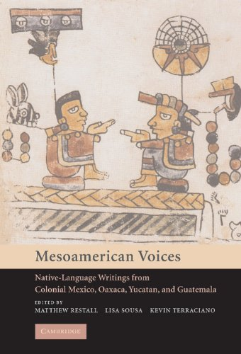 Mesoamerican Voices: Native Language Writings from Colonial Mexico, Yucatan, and Guatemala (English Edition)