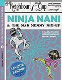 Ninja Nani and the Mad Mummy Mix-up