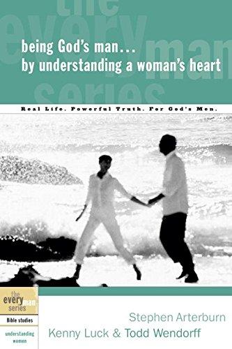 Being God's Man by Understanding a Woman's Heart (Every Man Bible Studies)