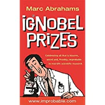 Ig Nobel Prizes: The Annals of Improbable Research by Marc Abrahams (4-Sep-2003) Paperback