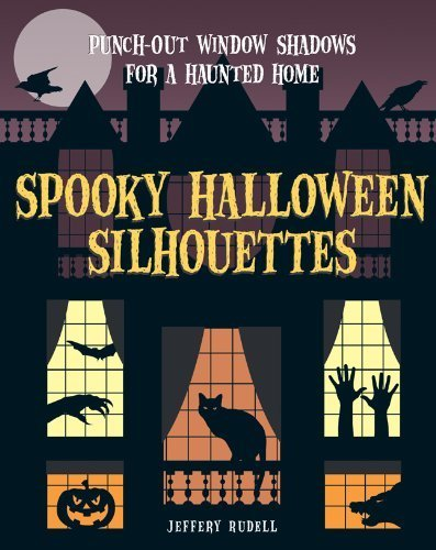 Spooky Halloween Silhouettes: Punch-Out Window Shadows for a Haunted Home by Jeffery Rudell (2011-09-06)
