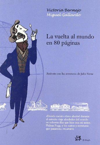 La vuelta al mundo en 80 páginas (INFANTIL ALEPH) por Miguel Gallardo Paredes