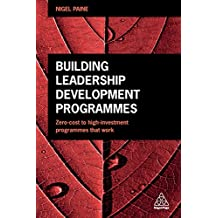 Building Leadership Development Programmes: Zero-Cost to High-Investment Programmes that Work
