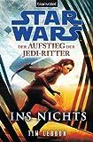 Star Wars Der Aufstieg der Jedi-Ritter -: Ins Nichts
