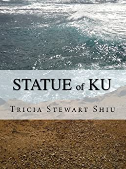 Statue of Ku: Moa Book Series Book 2 (Moa Series) by [Stewart Shiu, Tricia]