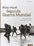 Atlas Visual. Segunda Guerra Mundial