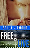 Free to Live (The Freedom Series Book 2) (English Edition)