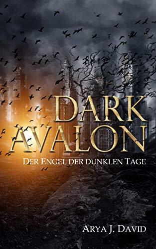 Dark Avalon: Der Engel der dunklen Tage (Nach dem Vampirkrieg 2)