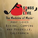 Abby Loves Biking, Camping and Roseville, California