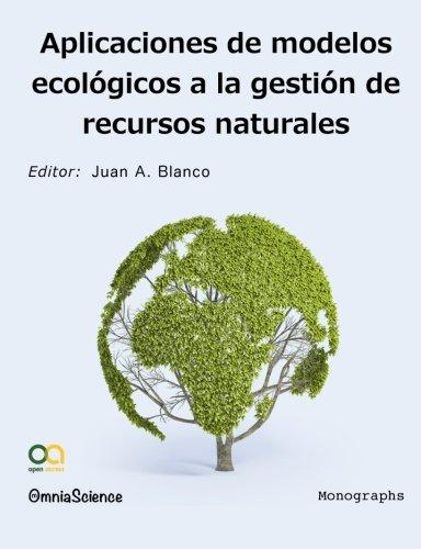Aplicaciones de modelos ecológicos a la gestión de recursos naturales por Juan Antonio Blanco Vaca
