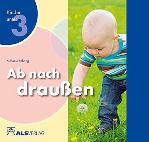 Ab nach draußen (ALS-Studio-Reihe, Kinder unter 3)