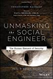 Unmasking the Social Engineer: The Human Element of Security.