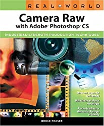 Real World Camera Raw with Adobe Photoshop CS by Bruce Fraser (2004-07-18)