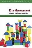 Kita-Management: Haltungen - Methoden - Perspektiven (Frühe Bildung und Erziehung)
