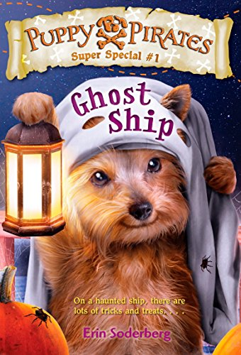 Puppy Pirates Super Special #1: Ghost Ship (Ghost Halloween Special Adventures)