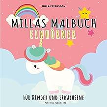 Einhorn Malbuch - MILLAS EINHORN MALBUCH: Für Kinder und Erwachsene (PAPERISH® Kinderbücher) (Malbuch Kinder)
