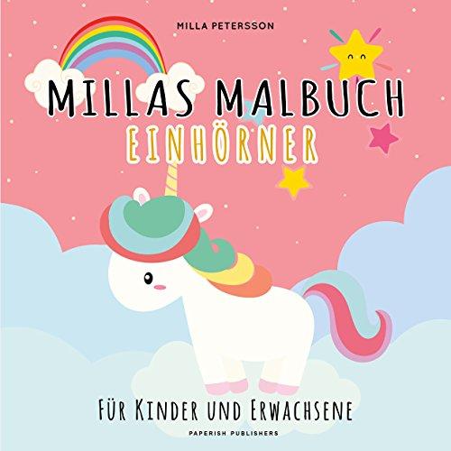 Einhorn Malbuch - MILLAS EINHORN MALBUCH: Für Kinder und Erwachsene (PAPERISH Kinderbücher)