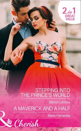 book cover of Stepping Into The Prince\'s World / A Maverick and a Half