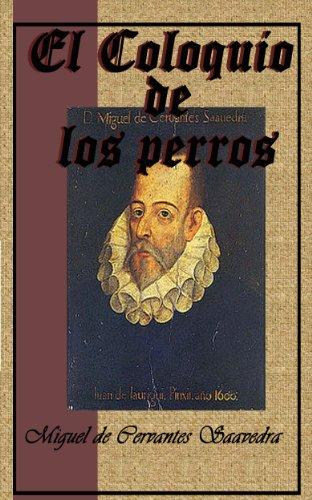 El coloquio de los perros (Anotado) por Miguel de Cervantes