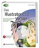 Das Illustrator CS3 WOW! Buch - Tipps, Tricks und Techniken der 100 weltbesten Illustratoren. Mit Beispieldateien, Plugins u.v.a.m. auf CD. (DPI Adobe)