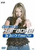 Karaoke - Addicted to Karaoke: The Best of Female Pop