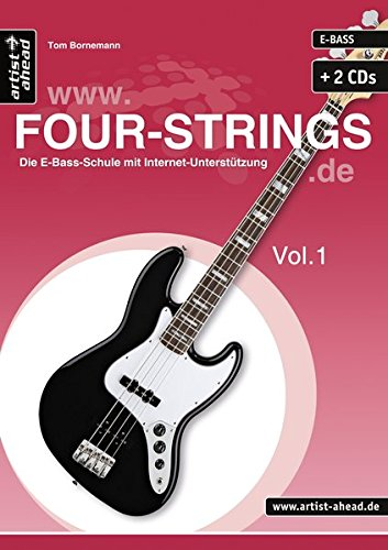 FOUR-STRINGS.DE - Vol. 1: Die E-Bass-Schule mit Internet-Unterstützung (inkl. 2 Audio-CDs). Lehrbuch. Playalongs. Musiknoten.