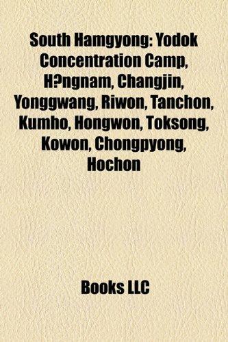 south-hamgyong-yodok-concentration-camp-hngnam-changjin-yonggwang-riwon-tanchon-kumho-hongwon-tokson