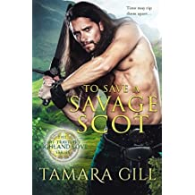 To Save a Savage Scot (A Time Traveler's Highland Love)