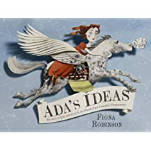 """Ada's Ideas: The Story of Ada Lovelace, the World's First Compute: """"The Story of Ada Lovelace, the World's First Computer Programmer"""""""