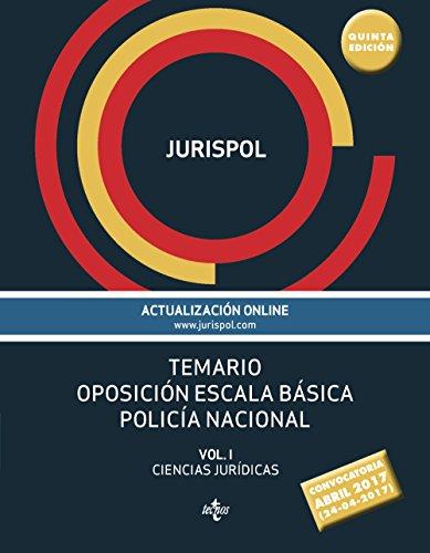 Temario. Oposición Escala Básica. Policía Nacional. Volumen 1. Ciencias Jurídicas (Derecho - Práctica Jurídica)