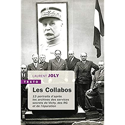 Les Collabos: 13 portraits d'après les archives des services secrets de Vichy, des RG et de l'épuration (Texto)