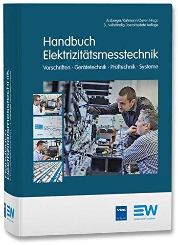 Handbuch Elektrizitätsmesstechnik: Vorschriften · Gerätetechnik · Prüftechnik · Systeme