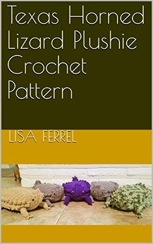 Texas Horned Lizard (Texas Horned Lizard Plushie Crochet Pattern (English Edition))