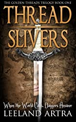 Thread Slivers (Golden Threads Trilogy Book 1) (English Edition)