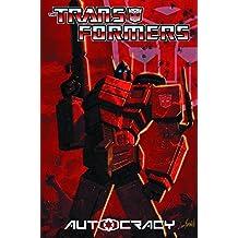 Transformers: Autocracy by Chris Metzen (2012-08-07)