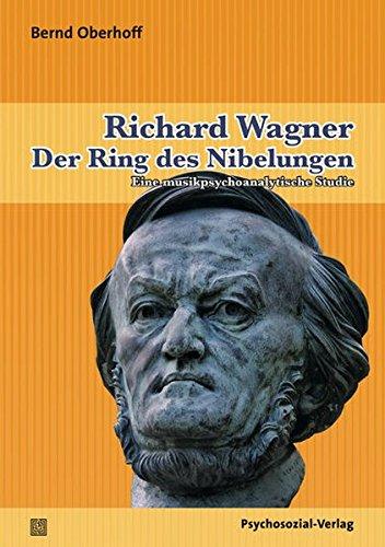 Richard Wagner. Der Ring des Nibelungen: Eine musikpsychoanalytische Studie (Imago)