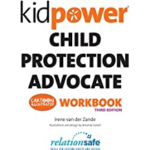 Kidpower Child Protection Advocate Workbook