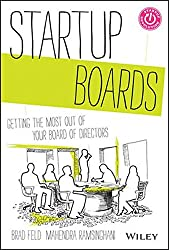 Startup Boards: Getting the Most Out of Your Board of Directors.