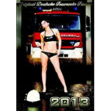 Feuerwehr Frauen Kalender 2013: Original Deutsche Feuerwehr Frauen. 13. Jahrgang