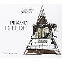 Alessandro D'Ercole. Piramidi di fede. Catalogo della mostra (Marino, 30