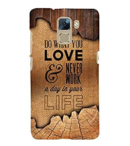 Marvellous Love Quote 3D Hard Polycarbonate Designer Back Case Cover for Huawei Honor 7