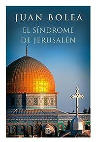 El síndrome de Jerusalén par Juan Bolea